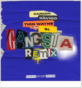 Darkoo ft Davido, Tion Wayne, SL - Gangsta (Remix)