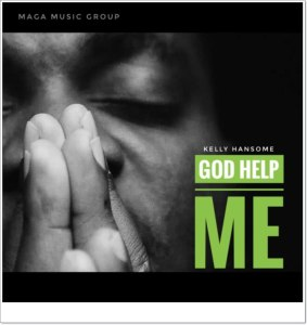 Kelly Hansome - God Help Me (MP3 Download)