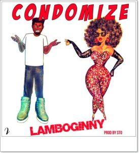 Lamboginny - Condomize (Mp3 Download)