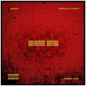 Jheezy ft Kudos Alujoonu - Instagram Rapper (Music)