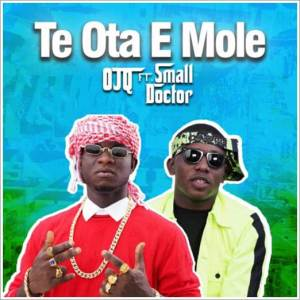 OJQ ft Small Doctor - Te Ota E Mole (Mp3 + Video)