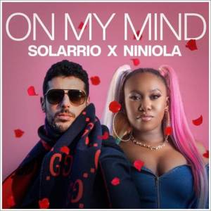 Nigerian Music Solarrio ft Niniola - On My Mind Mp3 Download