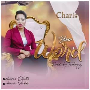 Gospel Song : Charis - Your Word (Mp3 Download)