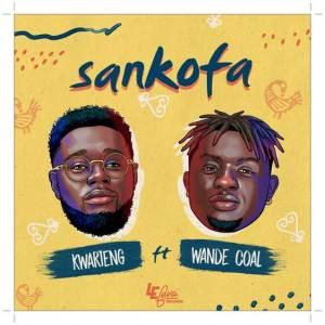 Kwarteng - Sankofa ft Wande Coal (Music)