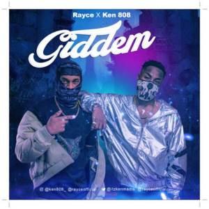 Rayce ft Ken 808 - Giddem (Mp3 + Video)