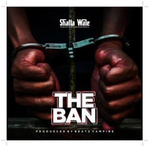 Shatta Wale - The Ban (Pantang)