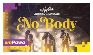 DJ Neptune - No Body ft Joeboy x Mr Eazi (Music)