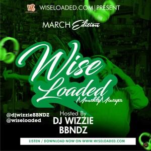 DJ Wizzie Wiseloaded Monthly Mixtape (March 2020 Edition)