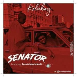 Kolaboy Senator ft Zoro, Masterkraft (Music)