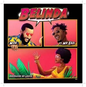 Belinda MOH ft Mr Eazi