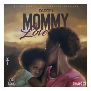 Download Daddy1 Mommy Love Mp3 Download