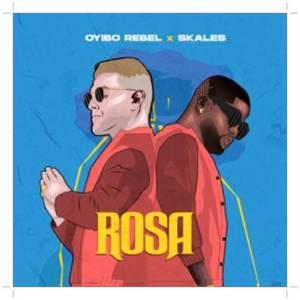 Oyibo Rebel ft. Skales Rosa Mp3