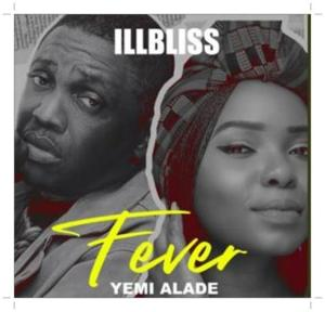 Download iLLBliss Fever ft. Yemi Alade Mp3 Download