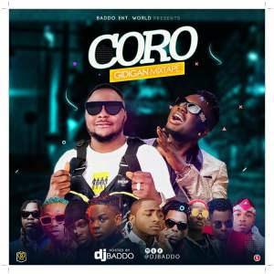 Latest Dj Baddo mixtape titled Coro Gidigan Mix