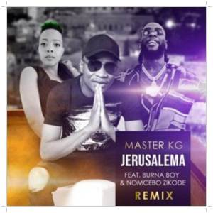 This is the remix of Jerusalema by Master KG featuring Burna Boy & Nomcebo Zikode