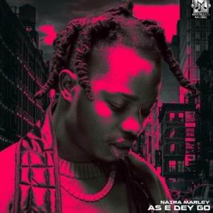 A new song by Naira Marley titled As E Dey Go