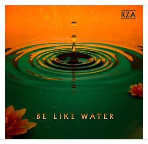 RZA Be Like Water Mp3 Download