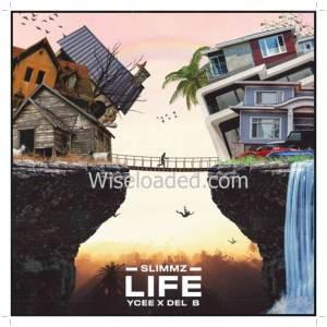 Download Slimmz Life Ft. YCee, Del B Mp3 Download