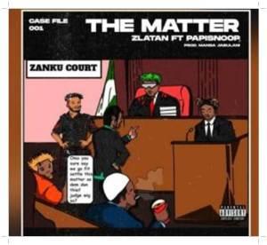 Zlatan The Matter Mp3 Download