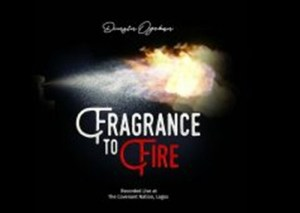 New song by Dunsin Oyekan titled Fragrance To Fire