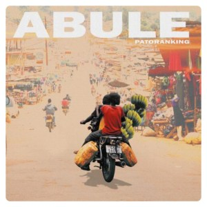 Patoranking Abule (Hold Am Tight, Hold Am Jeje)