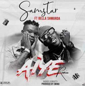 Samstar present the remix of Aiye ft. Bella Shmurda