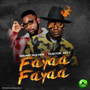 A new song by Sound Sultan titled Fayaa Fayaa ft. Duktor Sett