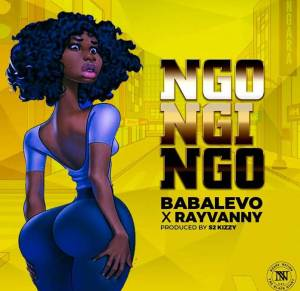 Song by Baba Levo ft. Rayvanny titled Ngongingo