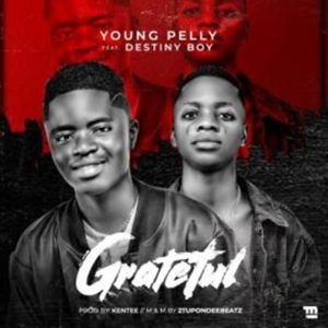 Young Pelly ft. Destiny Boy titled Grateful