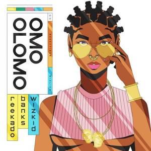 Reekado Banks ft. Wizkid Omo Olomo
