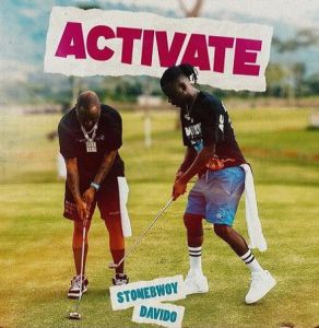 Stonebwoy ft. Davido - Activate (Mp3 Download)