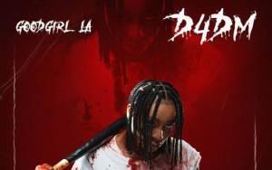 GoodGirl LA D4DM (Die 4 D Matter)