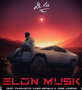 Da Les ft. Focalistic, Kamo Mphela, Jobe London - Elon Musk