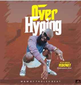 Hypeman Yebonet Overhyping