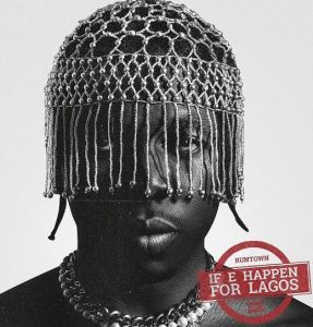 Runtown - If E Happen For Lagos (Mp3 Download)