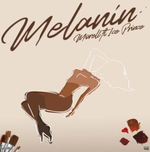 Morell - Melanin ft. Ice Prince (Mp3 Download)