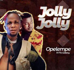 Opelempe ft. Mc Galaxy - Jolly Jolly (Mp3 Download)