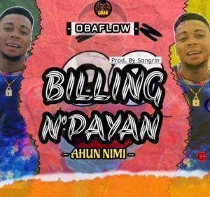 DJ OP Dot ft. Obaflow - Ahun Nimi (Billing N'payan) MP3 DOWNLOAD