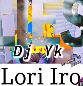 DJ YK Beatz - Lori Iro Mp3