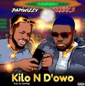 Papiwizzy ft. Danny S - Kilon D'owo (Mp3 Download)