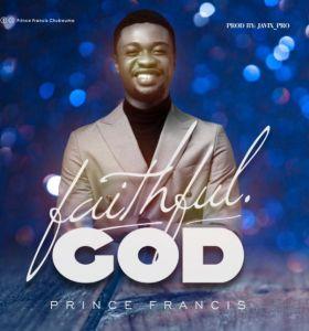 Prince Francis - Faithful God (Mp3 Download)