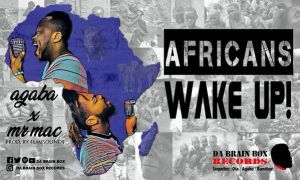 Agaba ft. Mr Mac - Africans Wake Up (Mp3 Download)