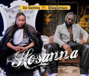 De-Genius ft. Blaq Jerzee - Hossana (Mp3 Download)