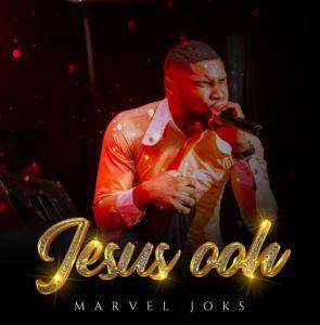 Marvel Joks - Jesus Ooh (Mp3 Download)