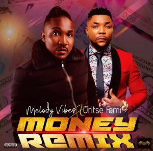 Melodyvibes ft. Oritse Femi - Money Remix