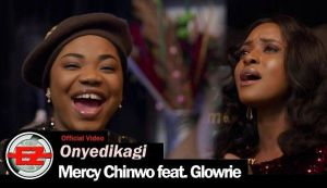 Mercy Chinwo - Onyedikagi ft. Glowrie video download