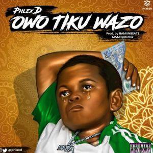 Phlex D - Owo Tiku Wazo (Waso)