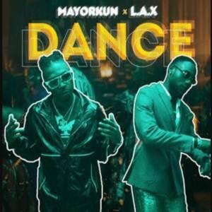 Mayorkun - Dance (Oppo) ft. L.A.X