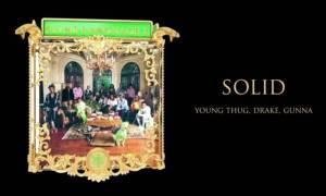 Young Thug & Gunna - Solid ft. Drake