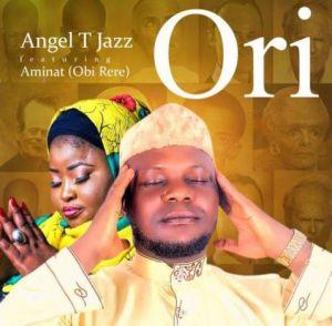Angel Tjazz ft. Aminat Ajao (Obi Rere) - Ori